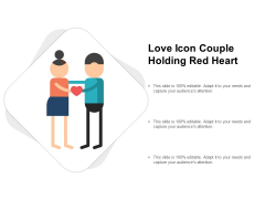 Love Icon Couple Holding Red Heart Ppt PowerPoint Presentation Inspiration Good