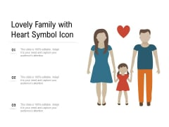 Lovely Family With Heart Symbol Icon Ppt PowerPoint Presentation File Skills PDF