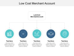 Low Cost Merchant Account Ppt PowerPoint Presentation Slides Deck Cpb