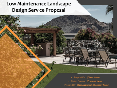 Low Maintenance Landscape Design Service Proposal Ppt PowerPoint Presentation Complete Deck With Slides