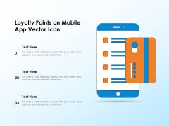 Loyalty Points On Mobile App Vector Icon Ppt PowerPoint Presentation File Vector PDF