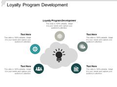 Loyalty Program Development Ppt Powerpoint Presentation Summary Icon Cpb