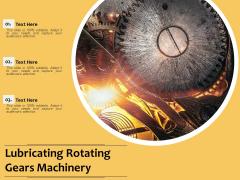 Lubricating Rotating Gears Machinery Ppt PowerPoint Presentation Portfolio Topics PDF
