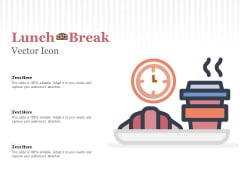 Lunch Break Vector Icon Ppt PowerPoint Presentation Infographic Template Slide Portrait
