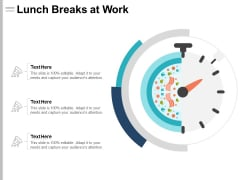 Lunch Breaks At Work Ppt PowerPoint Presentation Professional Guide