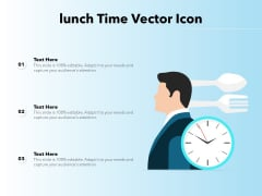 Lunch Time Vector Icon Ppt PowerPoint Presentation Gallery Designs PDF