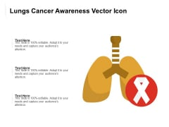 Lungs Cancer Awareness Vector Icon Ppt PowerPoint Presentation Gallery Example PDF