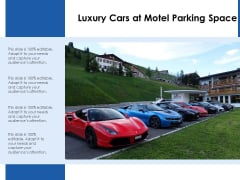 Luxury Cars At Motel Parking Space Ppt PowerPoint Presentation File Clipart PDF
