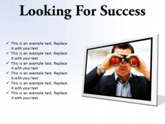Looking For Success Business PowerPoint Presentation Slides F
