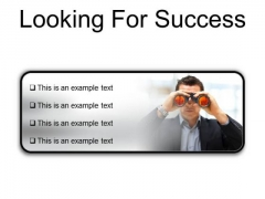 Looking For Success Business PowerPoint Presentation Slides R