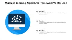 Machine Learning Algorithms Framework Vector Icon Ppt Pictures Introduction PDF