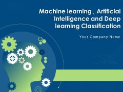 Machine Learning Artificial Intelligence And Deep Learning Classification Ppt PowerPoint Presentation Complete Deck With Slides