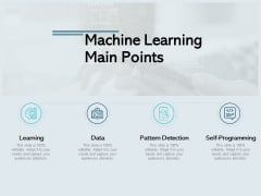 Machine Learning Main Points Self Programming Ppt PowerPoint Presentation Model Microsoft