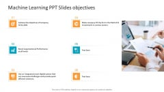 Machine Learning PPT Slides Machine Learning PPT Slides Objectives Topics PDF