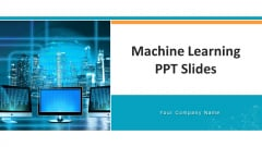 Machine Learning PPT Slides Ppt PowerPoint Presentation Complete Deck With Slides