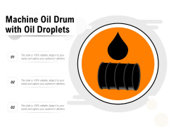 Machine Oil Drum With Oil Droplets Ppt PowerPoint Presentation File Demonstration PDF