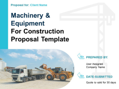 Machinery And Equipment For Construction Proposal Template Ppt PowerPoint Presentation Complete Deck With Slides