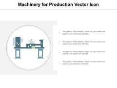 Machinery For Production Vector Icon Ppt PowerPoint Presentation Layouts Aids