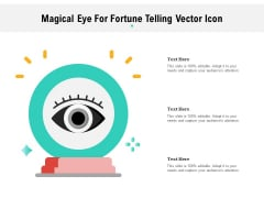 Magical Eye For Fortune Telling Vector Icon Ppt PowerPoint Presentation File Infographics PDF