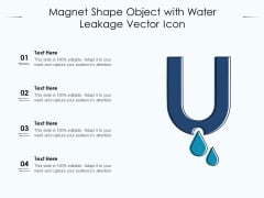 Magnet Shape Object With Water Leakage Vector Icon Ppt PowerPoint Presentation File Pictures PDF