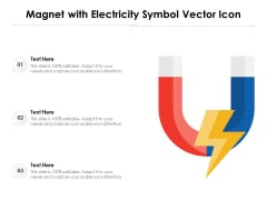 Magnet With Electricity Symbol Vector Icon Ppt PowerPoint Presentation File Master Slide PDF