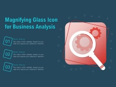 Magnifying Glass Icon For Business Analysis Ppt PowerPoint Presentation Pictures Backgrounds