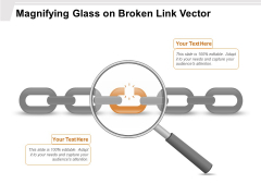 Magnifying Glass On Broken Link Vector Ppt PowerPoint Presentation Icon Example PDF