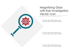 Magnifying Glass With Eye Investigation Vector Icon Ppt PowerPoint Presentation Gallery Background Image PDF