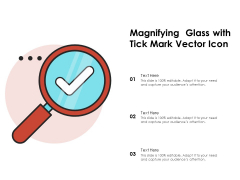 Magnifying Glass With Tick Mark Vector Icon Ppt PowerPoint Presentation File Information PDF
