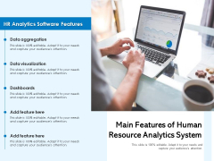 Main Features Of Human Resource Analytics System Ppt PowerPoint Presentation File Skills PDF