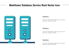 Mainframe Database Service Rack Vector Icon Ppt PowerPoint Presentation Pictures Outfit PDF