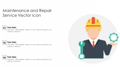 Maintenance And Repair Service Vector Icon Ppt PowerPoint Presentation Gallery Graphic Tips PDF