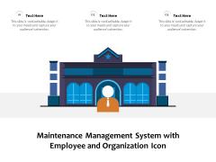 Maintenance Management System With Employee And Organization Icon Ppt PowerPoint Presentation Portfolio Information PDF