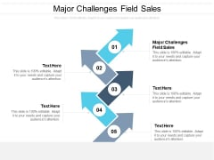 Major Challenges Field Sales Ppt PowerPoint Presentation Show Graphic Images Cpb Pdf