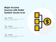 Major Income Sources With Dollar Symbol Vector Icon Ppt PowerPoint Presentation Gallery Layout PDF