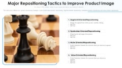 Major Repositioning Tactics To Improve Product Image Ppt Outline Gridlines PDF