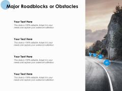 Major Roadblocks Or Obstacles Management Ppt PowerPoint Presentation Model Visuals