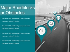 Major Roadblocks Or Obstacles Template 1 Ppt PowerPoint Presentation Gallery Vector