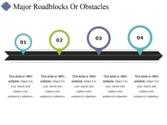 Major Roadblocks Or Obstacles Template 2 Ppt PowerPoint Presentation Inspiration Format Ideas