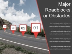 Major Roadblocks Or Obstacles Template 2 Ppt PowerPoint Presentation Show Slides