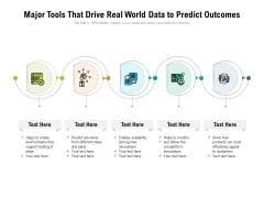 Major Tools That Drive Real World Data To Predict Outcomes Ppt PowerPoint Presentation File Backgrounds PDF