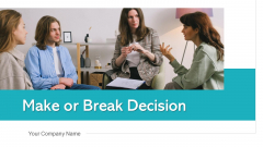 Make Or Break Decision Manufacturing Cost Ppt PowerPoint Presentation Complete Deck With Slides