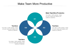 Make Team More Productive Ppt PowerPoint Presentation Styles Pictures Cpb