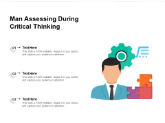 Man Assessing During Critical Thinking Ppt PowerPoint Presentation File Inspiration PDF