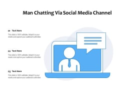 Man Chatting Via Social Media Channel Ppt PowerPoint Presentation Infographics Graphics Template PDF