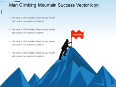 Man Climbing Mountain Success Vector Icon Ppt PowerPoint Presentation File Smartart PDF