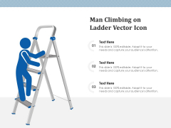 Man Climbing On Ladder Vector Icon Ppt PowerPoint Presentation Infographic Template Background Designs PDF