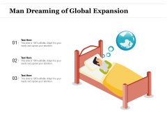 Man Dreaming Of Global Expansion Ppt PowerPoint Presentation Model Format Ideas PDF