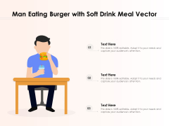 Man Eating Burger With Soft Drink Meal Vector Ppt PowerPoint Presentation Gallery Outline PDF