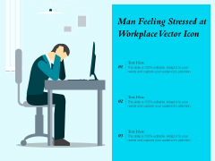 Man Feeling Stressed At Workplace Vector Icon Ppt PowerPoint Presentation Gallery Smartart PDF